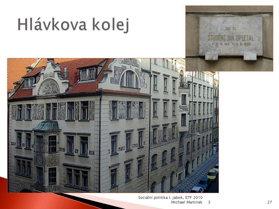 Hlávkova kolej Sociální politika I. Jabok, ETF 2010 Michael Martinek 3