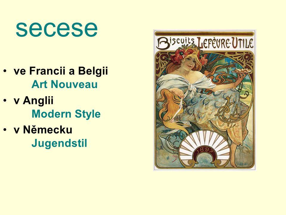 secese ve Francii a Belgii Art Nouveau v Anglii Modern Style