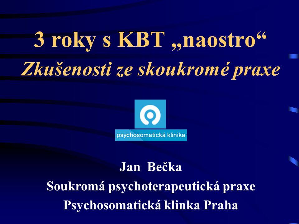 "3 roky s KBT ""naostro Zkušenosti ze skoukromé praxe"