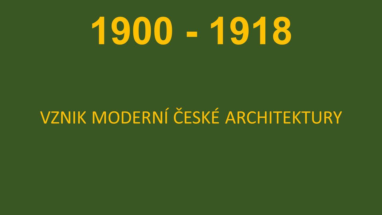 VZNIK MODERNÍ ČESKÉ ARCHITEKTURY