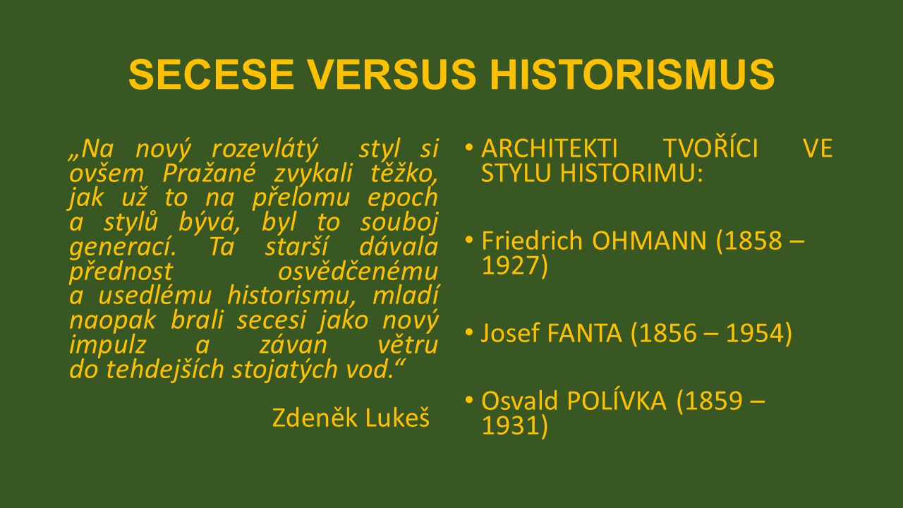SECESE VERSUS HISTORISMUS