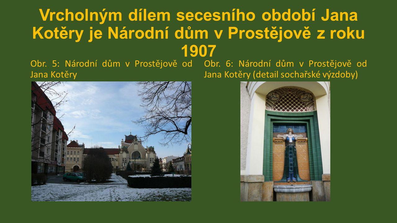 Vrcholným dílem secesního období Jana Kotěry je Národní dům v Prostějově z roku 1907