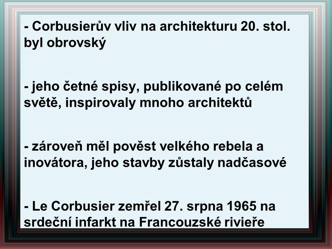 - Corbusierův vliv na architekturu 20. stol. byl obrovský