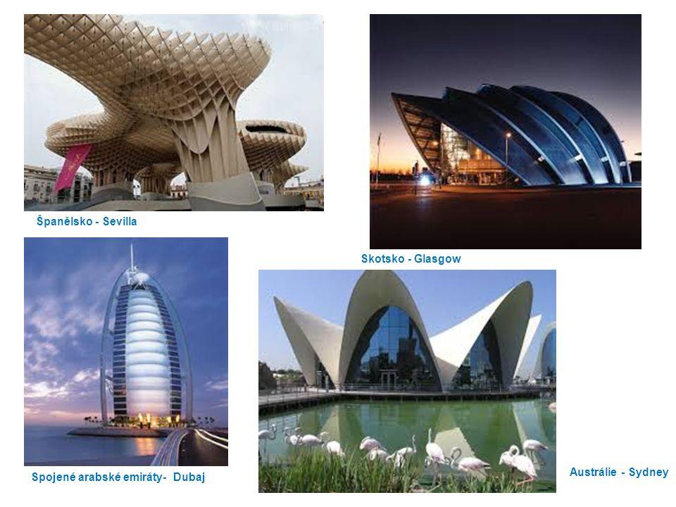 Španělsko - Sevilla Skotsko - Glasgow Austrálie - Sydney Spojené arabské emiráty- Dubaj