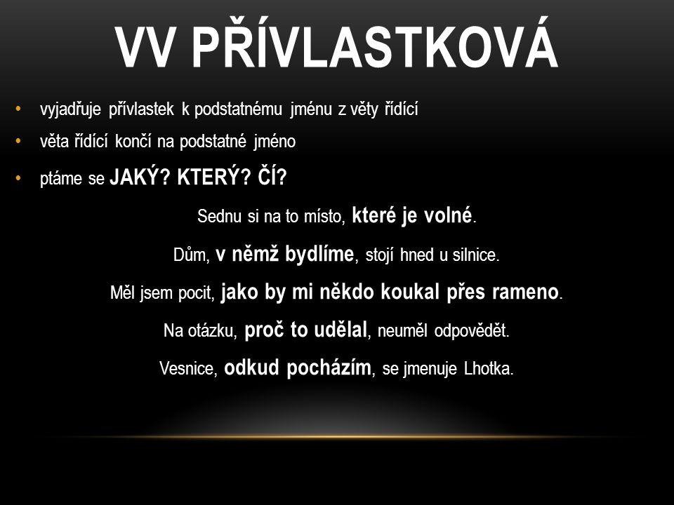 VV PŘÍVLASTKOVÁ vyjadřuje přívlastek k podstatnému jménu z věty řídící