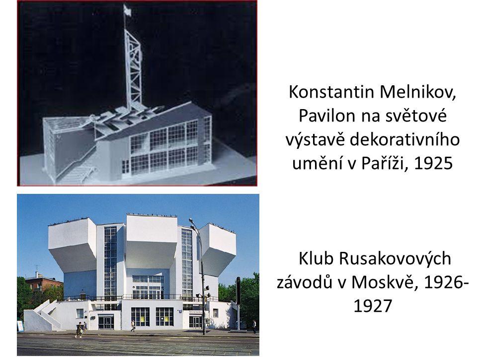 Konstantin Melnikov, Pavilon na světové výstavě dekorativního umění v Paříži, 1925 Klub Rusakovových závodů v Moskvě, 1926-1927