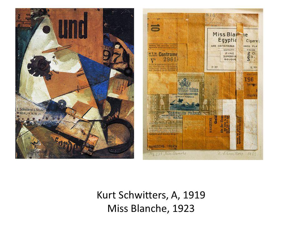 Kurt Schwitters, A, 1919 Miss Blanche, 1923