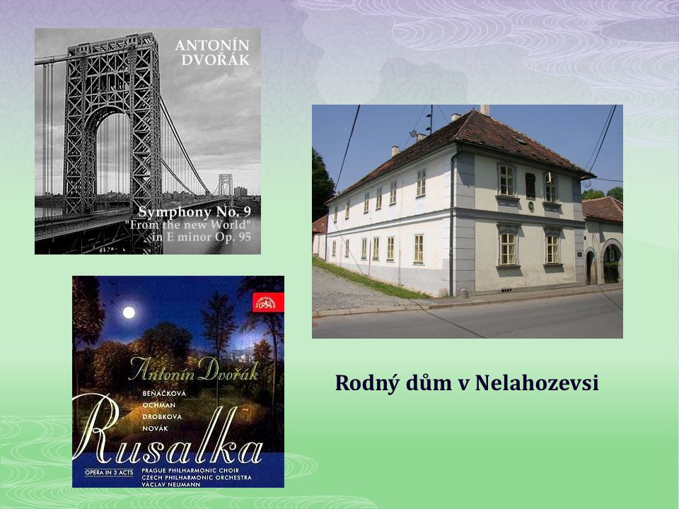 Rodný dům v Nelahozevsi