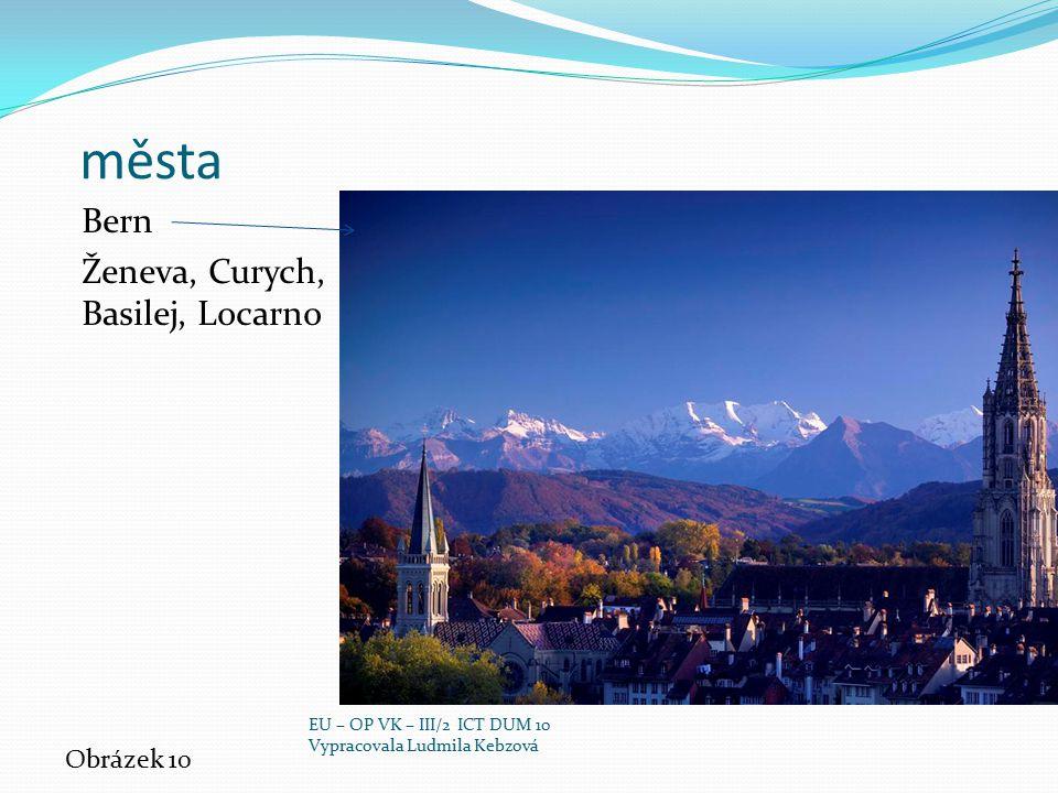 města Bern Ženeva, Curych, Basilej, Locarno Obrázek 10