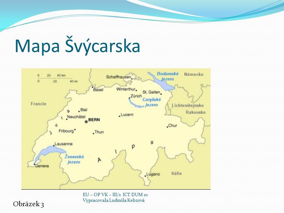 Mapa Švýcarska Obrázek 3 EU – OP VK – III/2 ICT DUM 10
