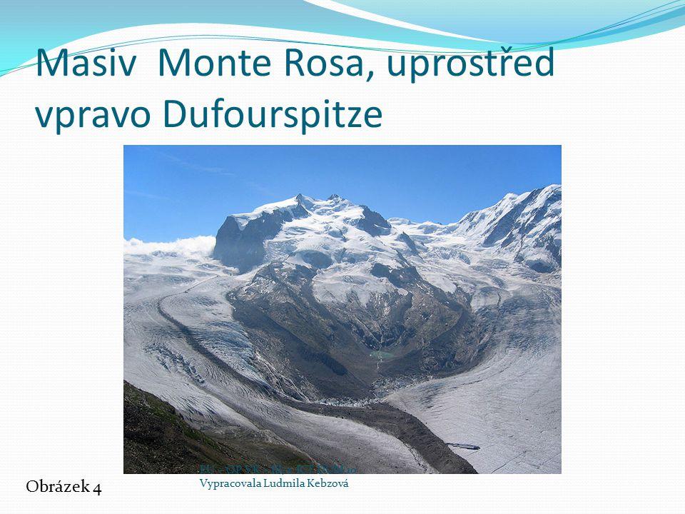 Masiv Monte Rosa, uprostřed vpravo Dufourspitze