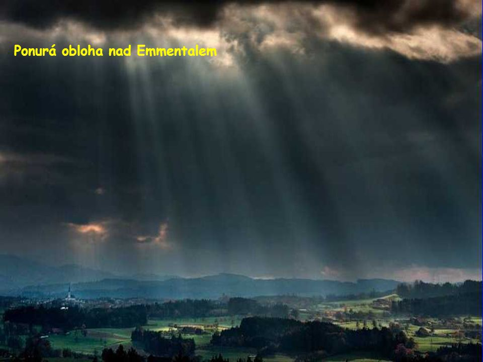 Ponurá obloha nad Emmentalem
