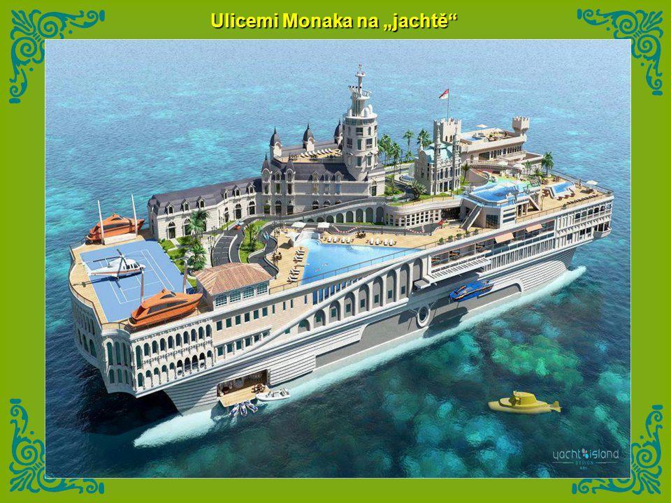 """Ulicemi Monaka na """"jachtě"""