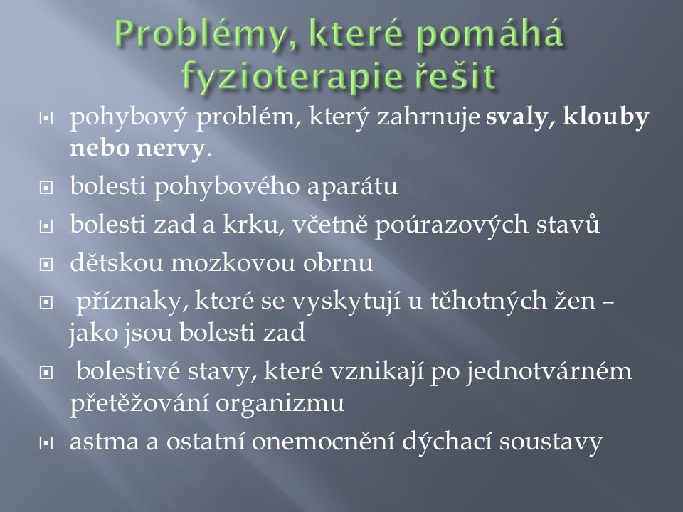 Problémy, které pomáhá fyzioterapie řešit