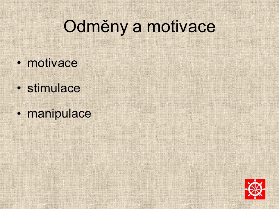 Odměny a motivace motivace stimulace manipulace