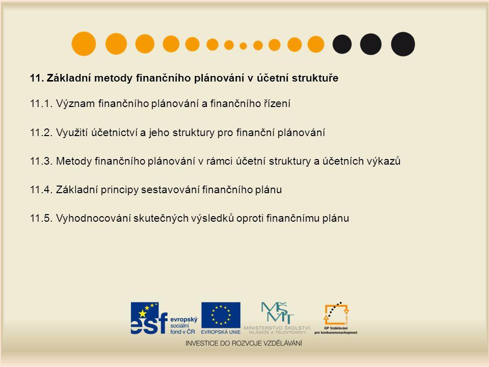 11. Základní metody finančního plánování v účetní struktuře