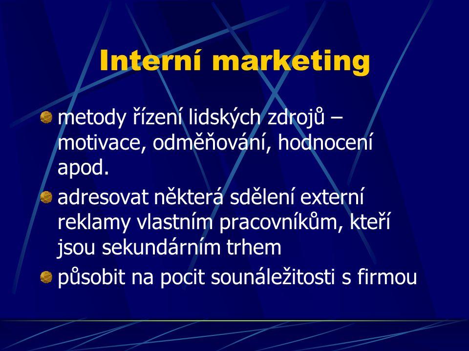 Interní marketing metody řízení lidských zdrojů – motivace, odměňování, hodnocení apod.