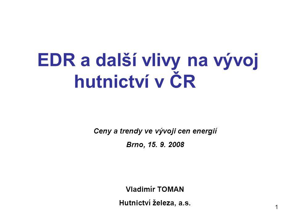 EDR a další vlivy na vývoj hutnictví v ČR