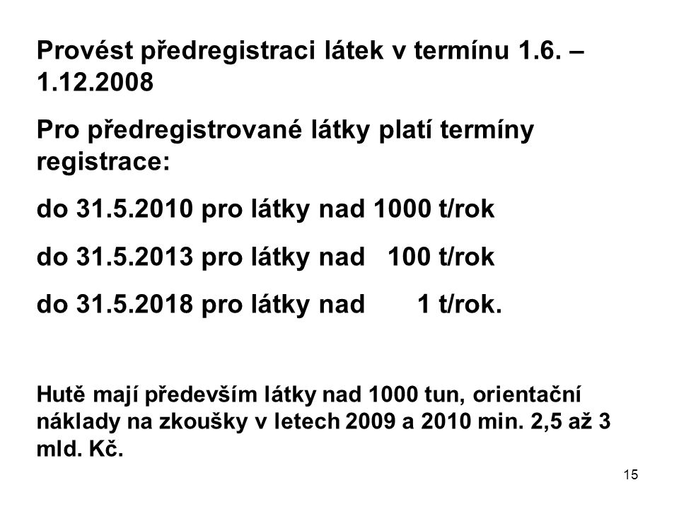 Provést předregistraci látek v termínu 1.6. – 1.12.2008