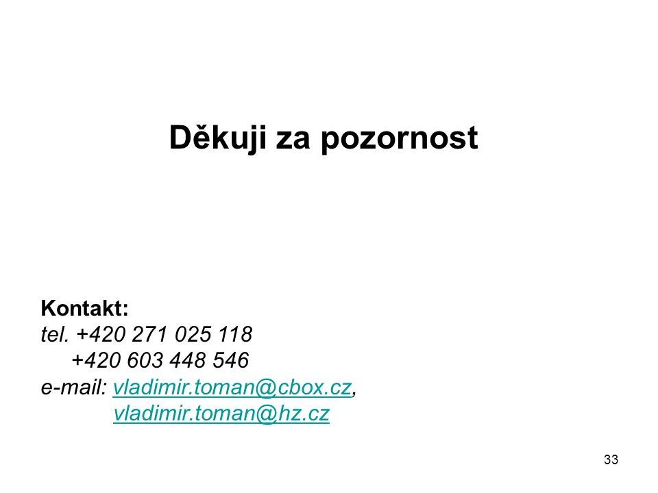 Děkuji za pozornost Kontakt: tel. +420 271 025 118 +420 603 448 546