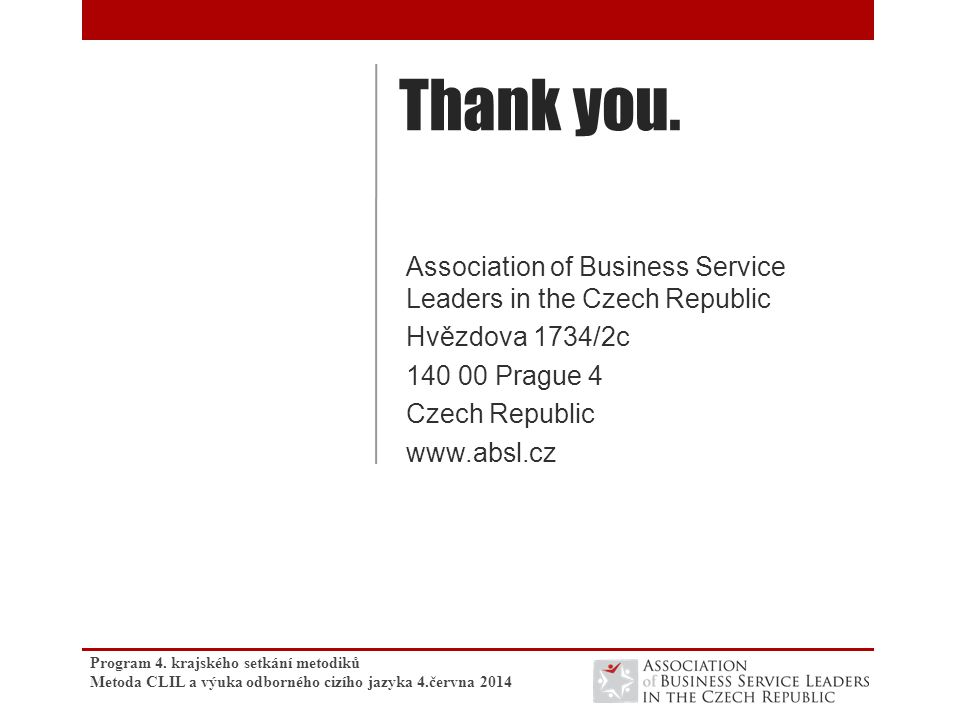 Thank you. Association of Business Service Leaders in the Czech Republic. Hvězdova 1734/2c. 140 00 Prague 4.