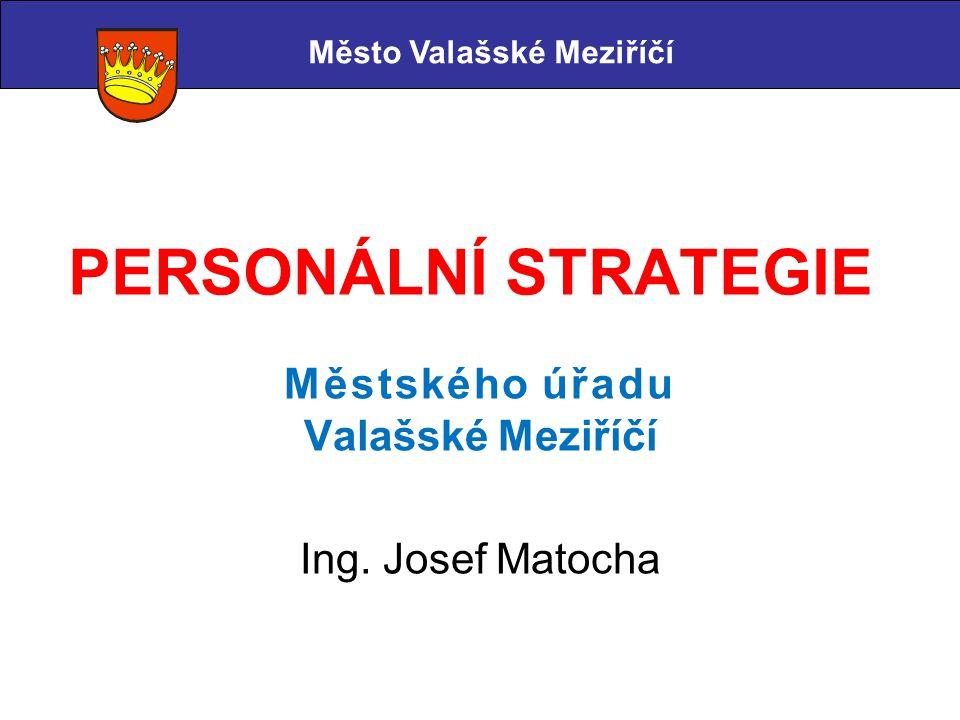 Městského úřadu Valašské Meziříčí Ing. Josef Matocha