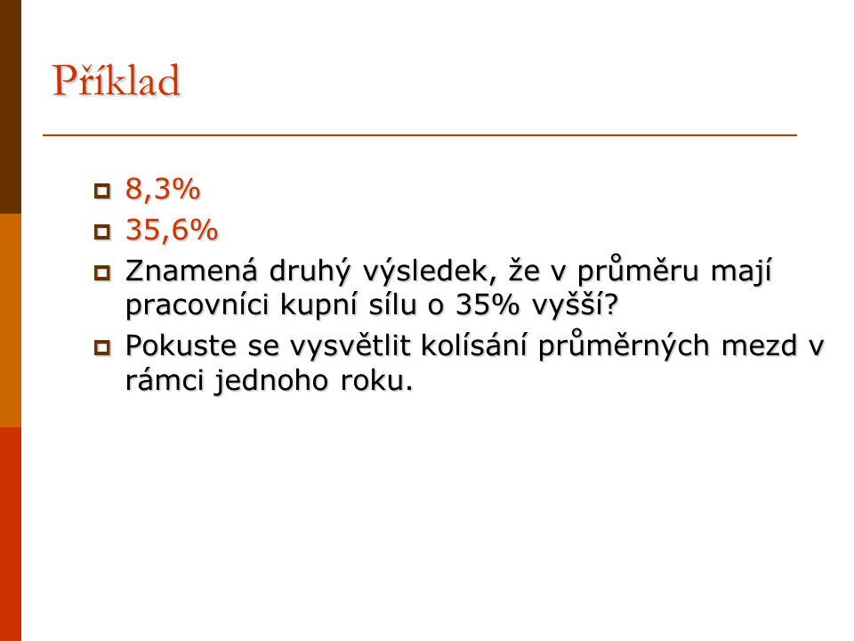 Příklad 8,3% 35,6% Znamená druhý výsledek, že v průměru mají pracovníci kupní sílu o 35% vyšší