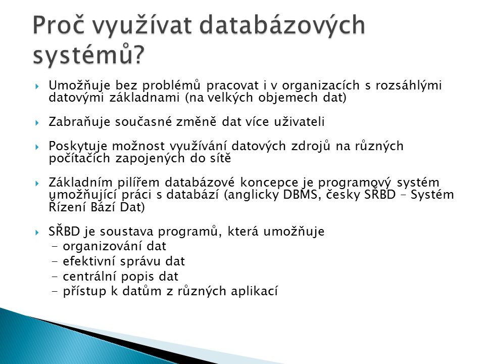 Proč využívat databázových systémů