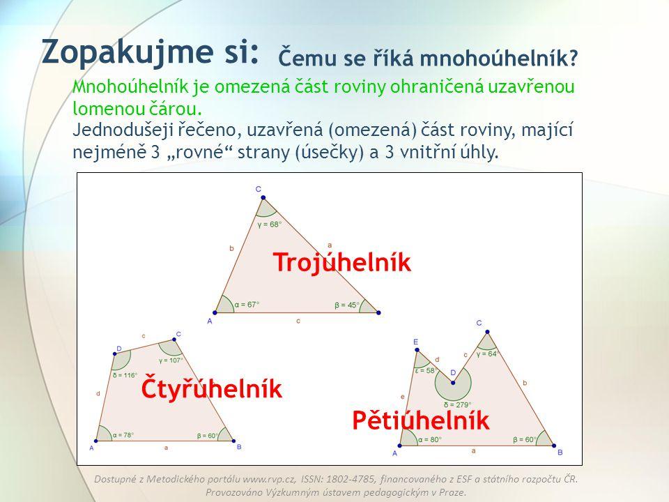 Zopakujme si: Trojúhelník Čtyřúhelník Pětiúhelník