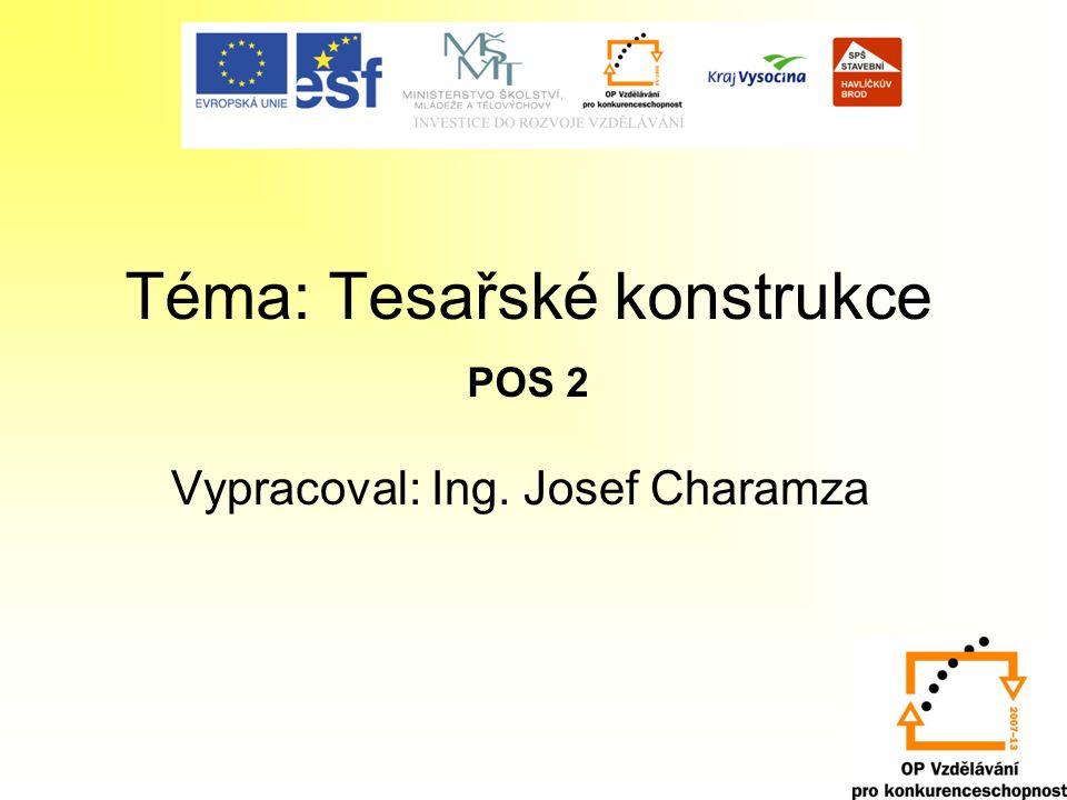 Téma: Tesařské konstrukce POS 2