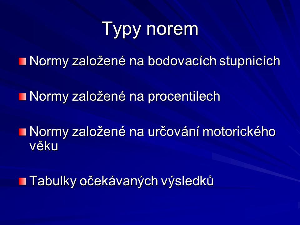 Typy norem Normy založené na bodovacích stupnicích
