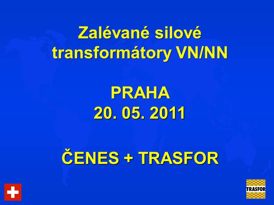 Zalévané silové transformátory VN/NN PRAHA 20. 05. 2011