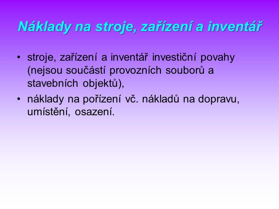 Náklady na stroje, zařízení a inventář