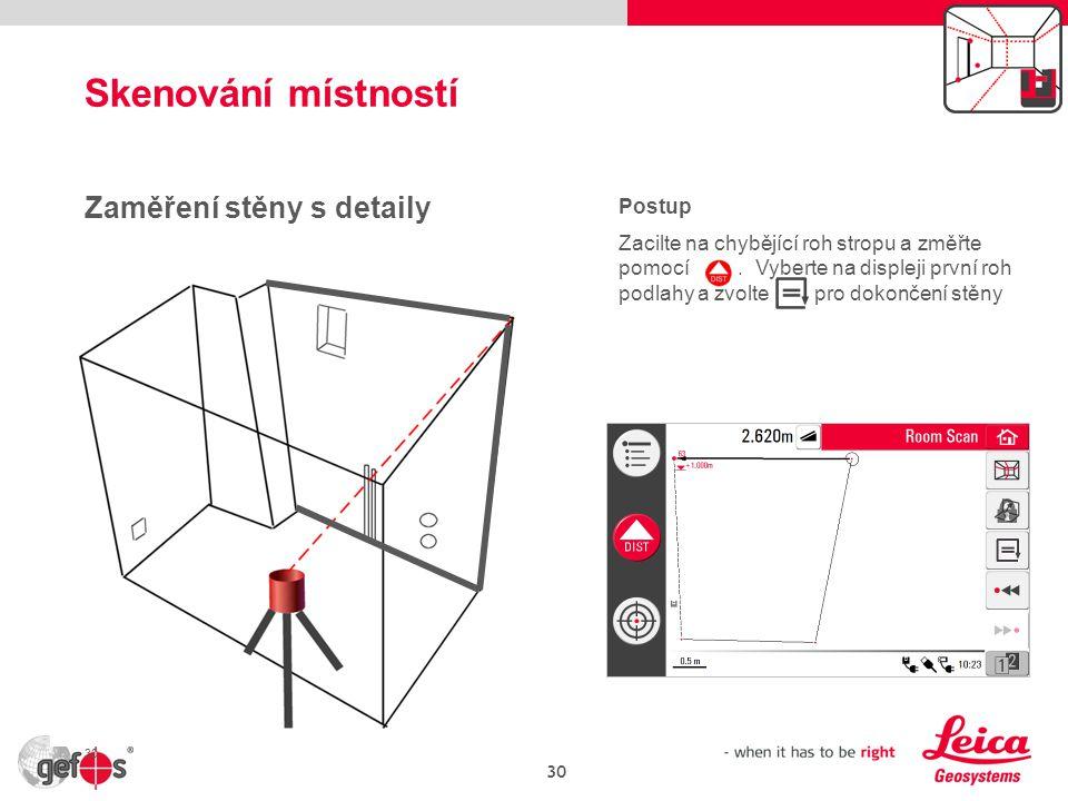 Skenování místností Zaměření stěny s detaily Postup