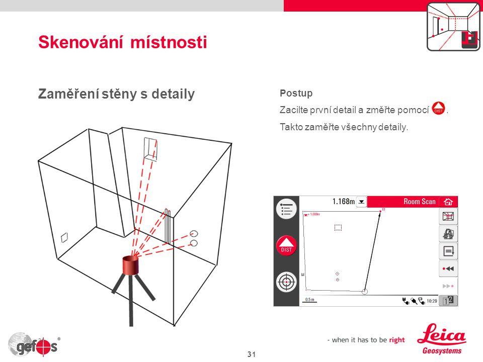 Skenování místnosti Zaměření stěny s detaily Postup