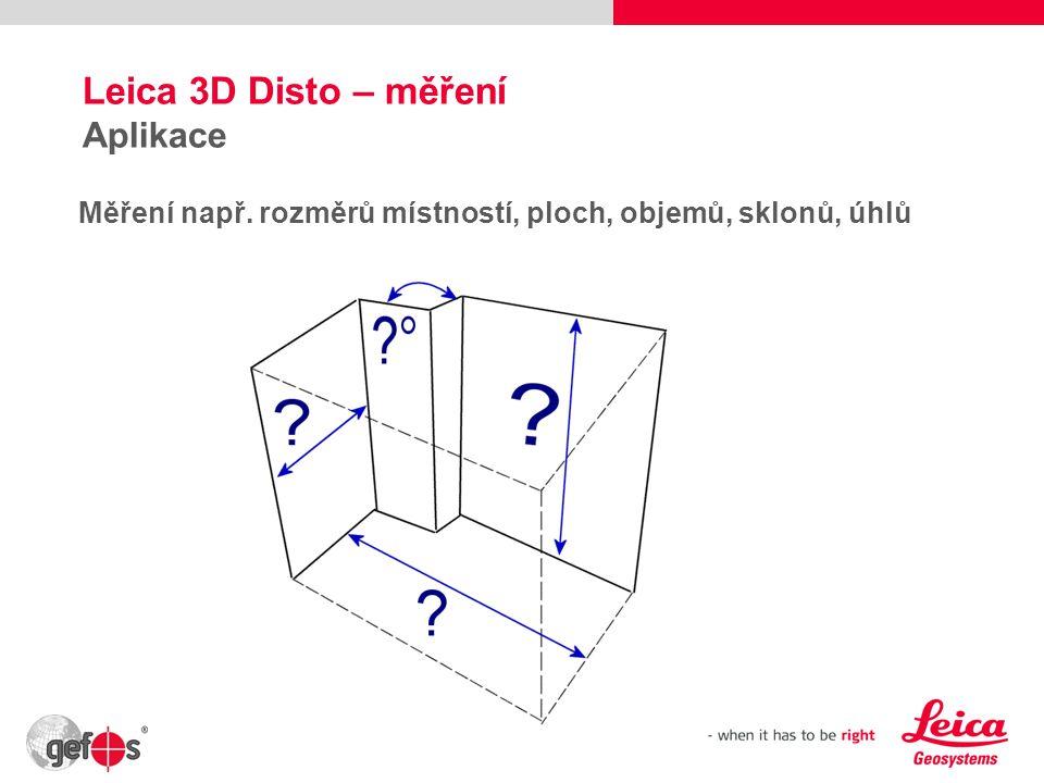 Leica 3D Disto – měření Aplikace
