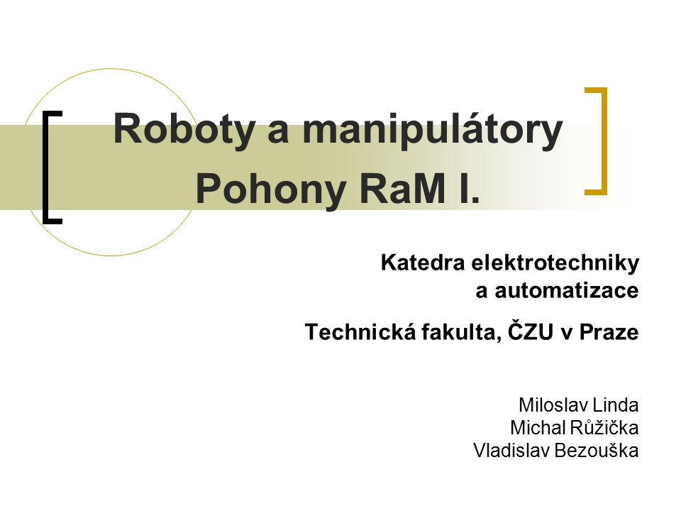 Roboty a manipulátory Pohony RaM I.