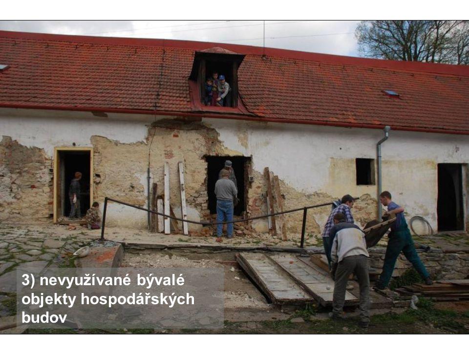 3) nevyužívané bývalé objekty hospodářských budov