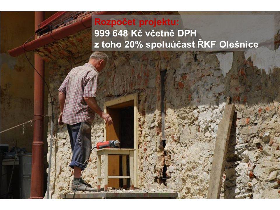 Rozpočet projektu: 999 648 Kč včetně DPH z toho 20% spoluúčast ŘKF Olešnice
