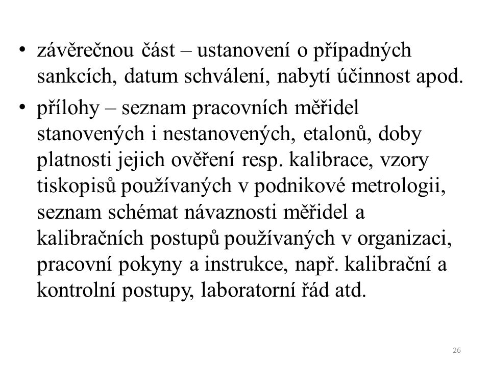 závěrečnou část – ustanovení o případných sankcích, datum schválení, nabytí účinnost apod.
