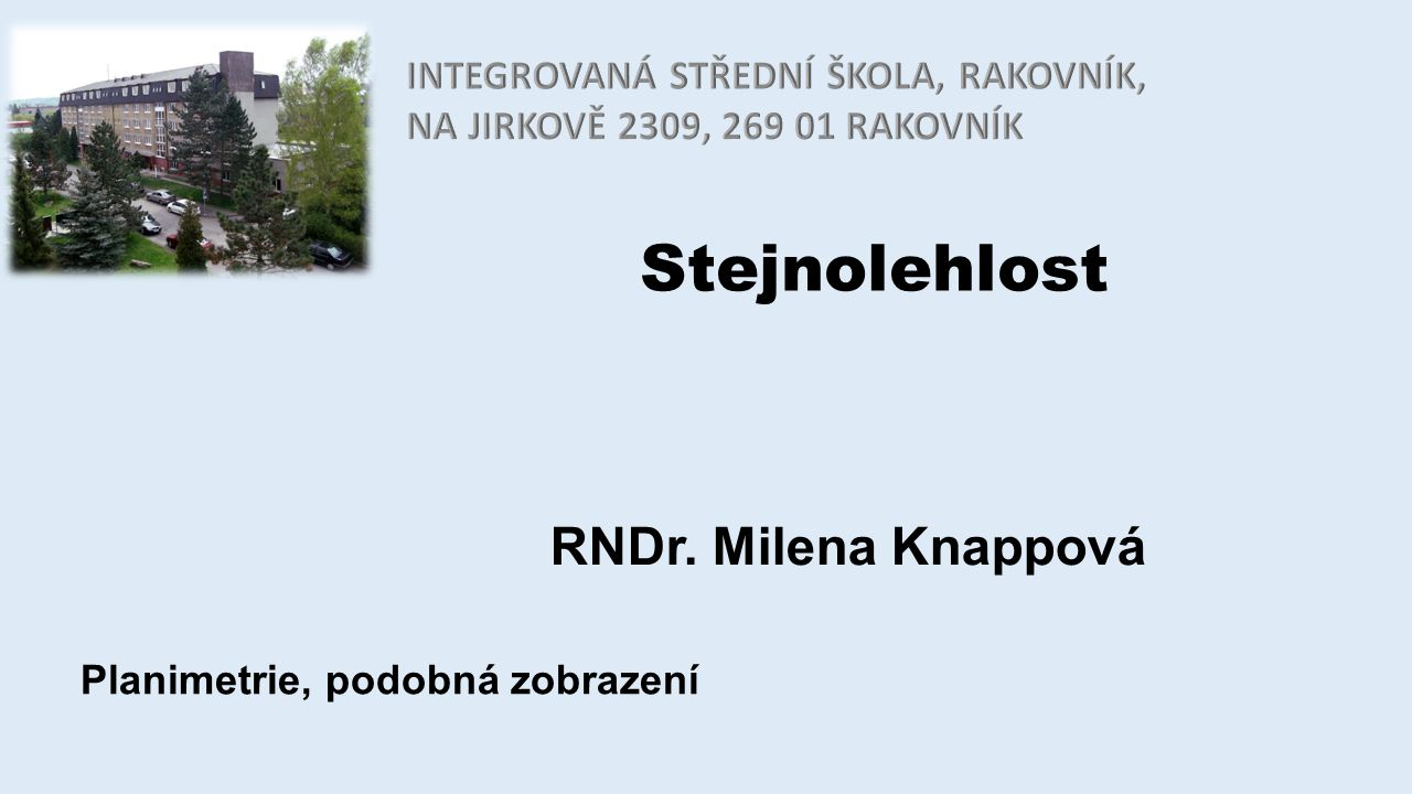 Stejnolehlost RNDr. Milena Knappová