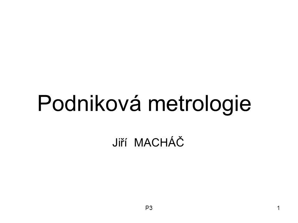 Podniková metrologie Jiří MACHÁČ P3