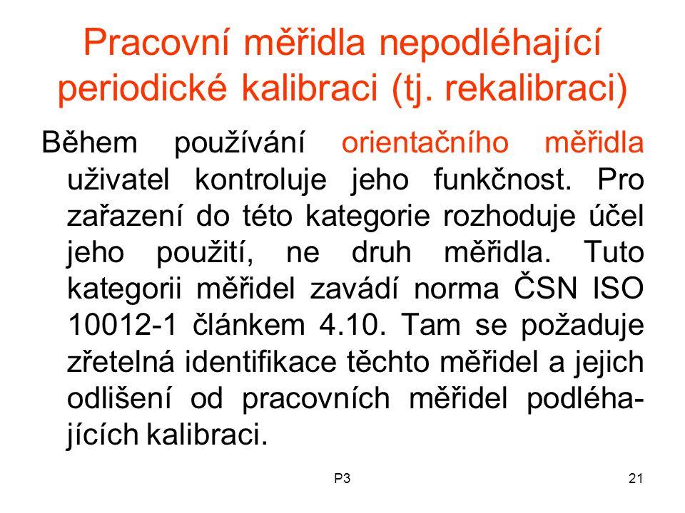 Pracovní měřidla nepodléhající periodické kalibraci (tj. rekalibraci)