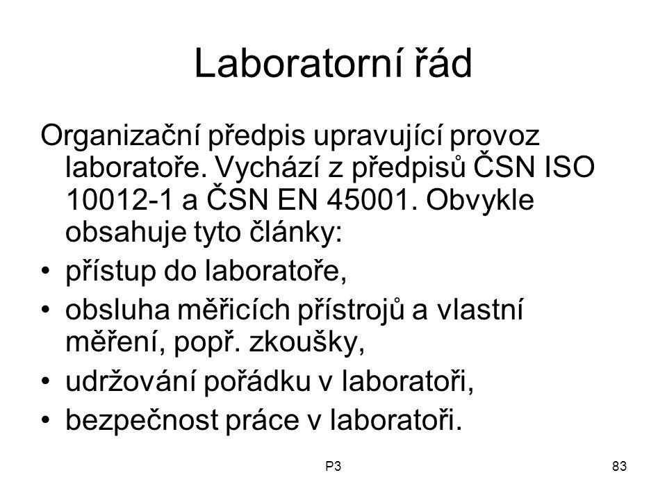 Laboratorní řád Organizační předpis upravující provoz laboratoře. Vychází z předpisů ČSN ISO 10012-1 a ČSN EN 45001. Obvykle obsahuje tyto články: