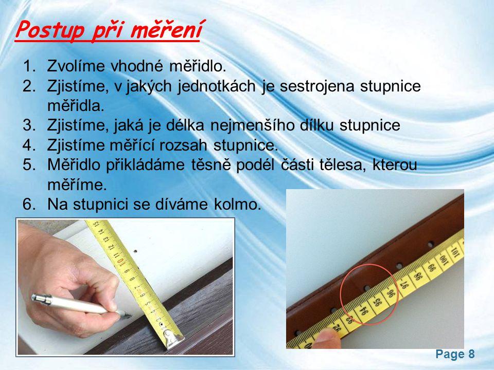 Postup při měření Zvolíme vhodné měřidlo.
