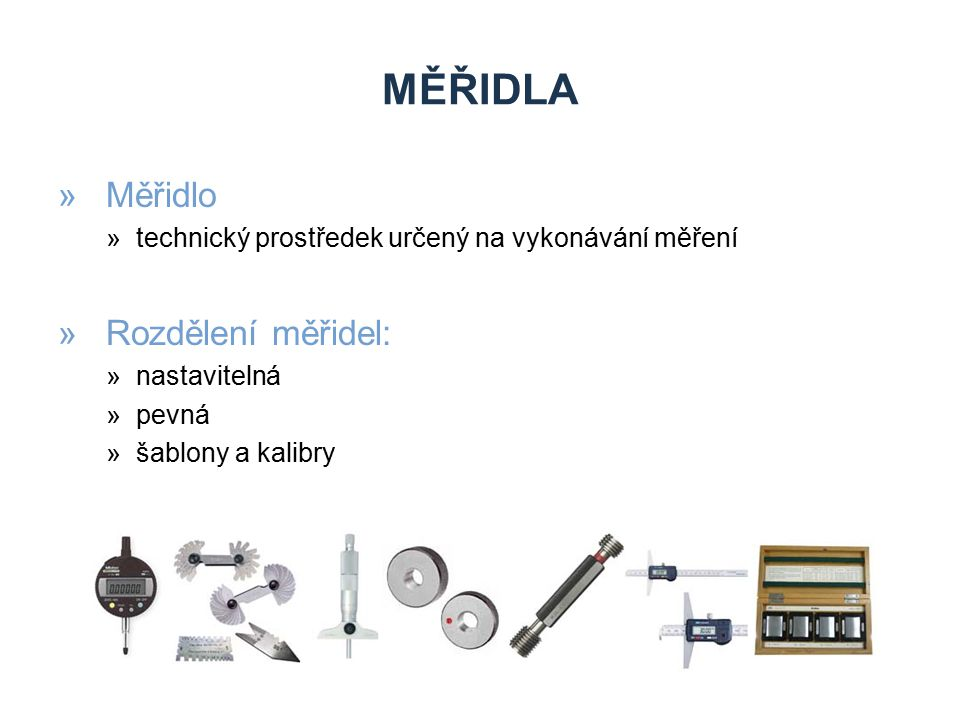 měřidla Měřidlo Rozdělení měřidel: