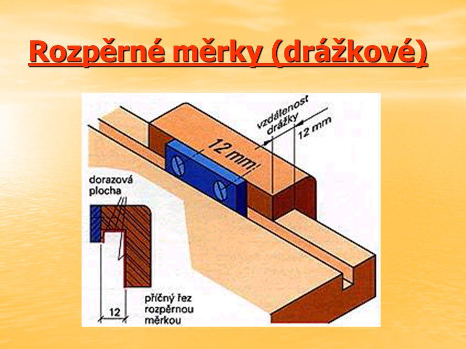 Rozpěrné měrky (drážkové)