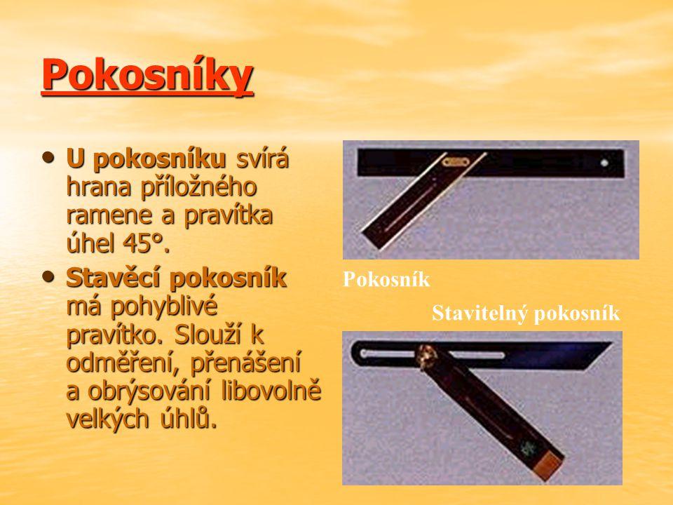 Pokosníky U pokosníku svírá hrana příložného ramene a pravítka úhel 45°.