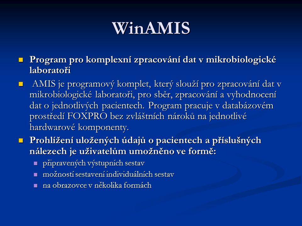 WinAMIS Program pro komplexní zpracování dat v mikrobiologické laboratoři.