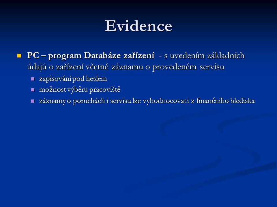Evidence PC – program Databáze zařízení - s uvedením základních údajů o zařízení včetně záznamu o provedeném servisu.